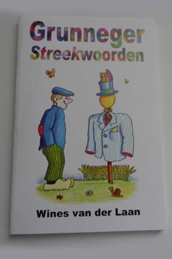 Grunnegse streekwoorden uit Groningen