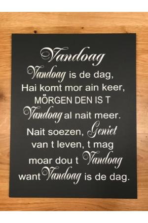Groninger tekstbord: Vandoag is de dag...